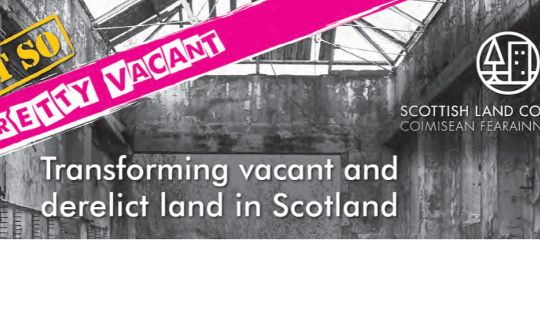The Scottish Land Commission has published new guidance on transforming vacant land in Scotland, front cover of the report pictured.